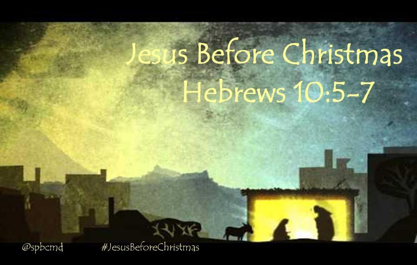 jesusbeforechristmas_Hebrews 10