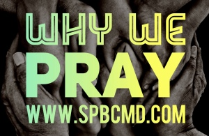 Why We Pray - 2018